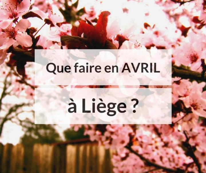 Que faire en avril à Liège?