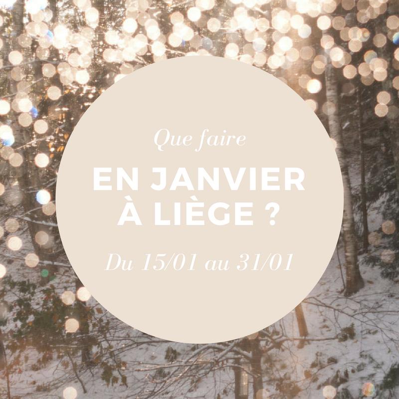 Que faire en janvier à Liège ? (du 15/01 au31/01)